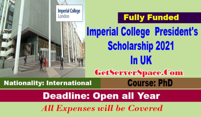 Imperial College Imperial College of London President's Scholarship 2022 In UKof London President's PhD Scholarship 2021 In UK[Fully Funded]