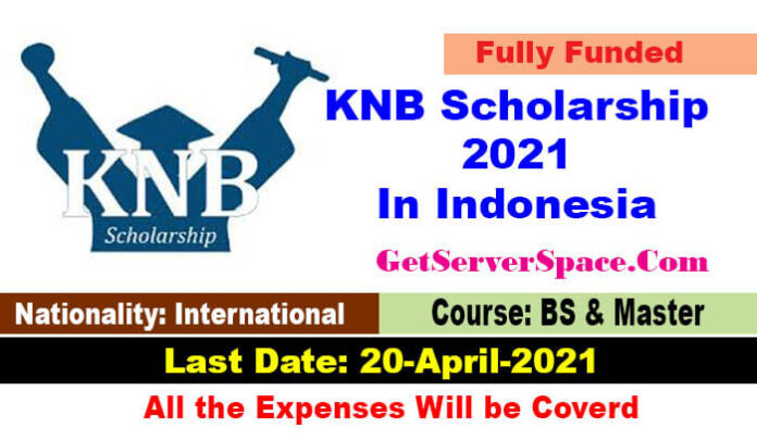 KNB Scholarship 2021 In Indonesia For BS & Masters [Fully Funded]