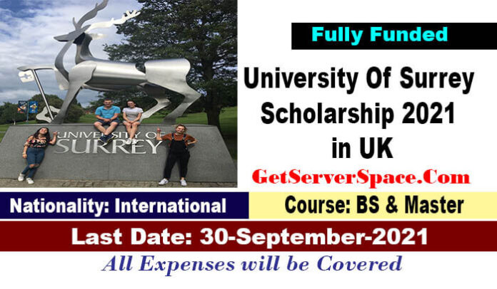 University Of Surrey Scholarship2021-22 in UK for BS & MS [Fully Funded]