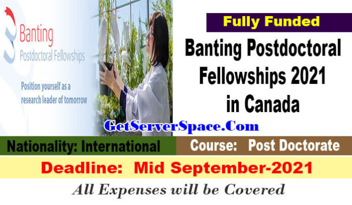 Banting Postdoctoral Fellowships 2021 in Canada [Fully Funded]