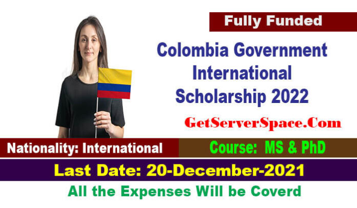 Colombia International Scholarship 2022 For MS and PhD [Fully Funded]