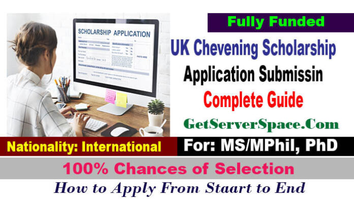UK Chevening Scholarship 2022 Application Submissin Complete Guide