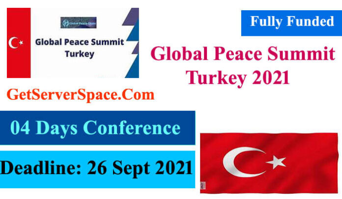 Global Peace Summit Turkey 2021 [Fully Funded Conference in Turkey]